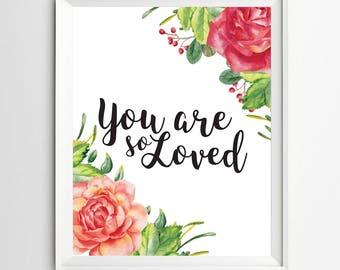 Valentines print You are loved print inspirational quote watercolor nursery printable nursery art INSTANT DOWNLOAD Nursery decor