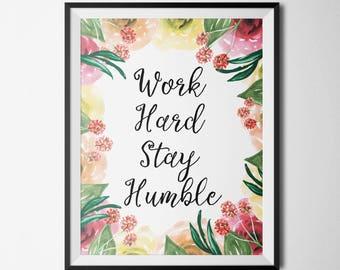 Work Hard Stay Humble Office Wall Art Boss Gift Watercolor Flowers Inspirational Office Decor Work Decor Work Motivational Print