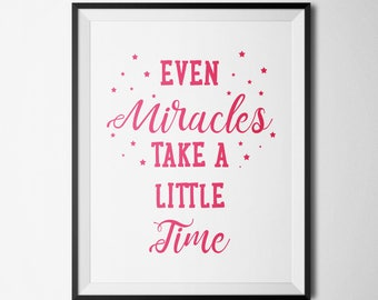 Even Miracles Take a Little Time Cinderella quote Nursery Gold Printable Children Decor New Parents Gift Baby Shower Gift pink quote