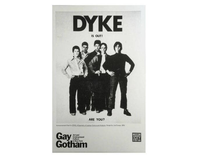 DYKE is out.  Iconic 1974 flyer for DYKE, A Quarterly. Limited edition 2016 silkscreen print.