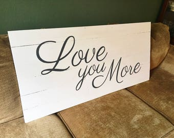 Love you More sign  Master bedroom wall decor   Bedroom wall decor   Reclaimed Wood Sign   Farmhouse Wall Decor   Sign Above Bed   Large Art