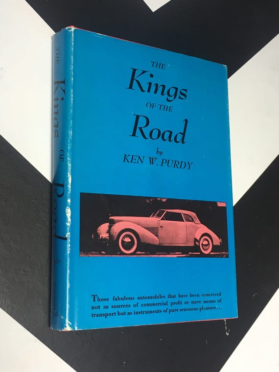The Kings of the Road (With Illustrations) by Ken W. Purdy vintage classic cars book (Hardcover, 1952)