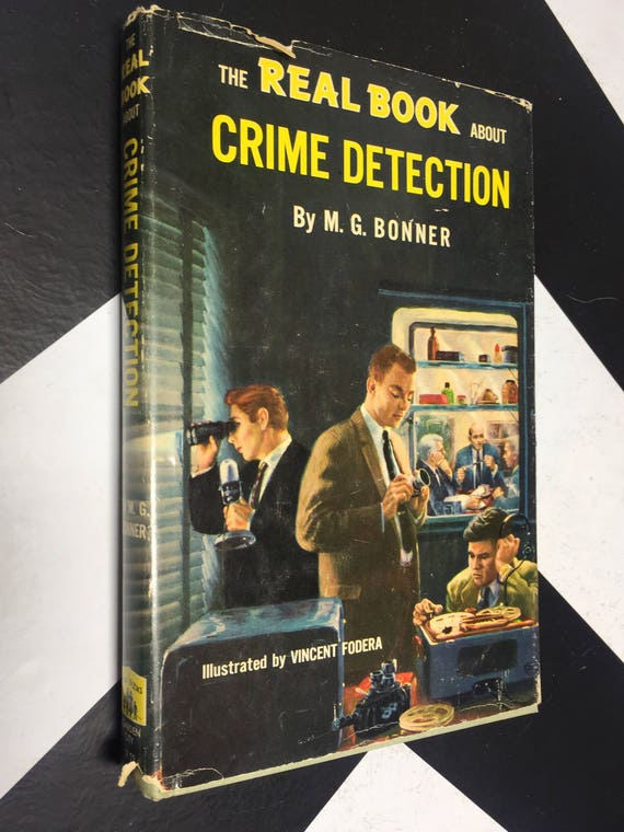 The Real Book About Crime Detection by M. G. Bonner, Illustrated by Vincent Fodera (Hardcover, 1957)