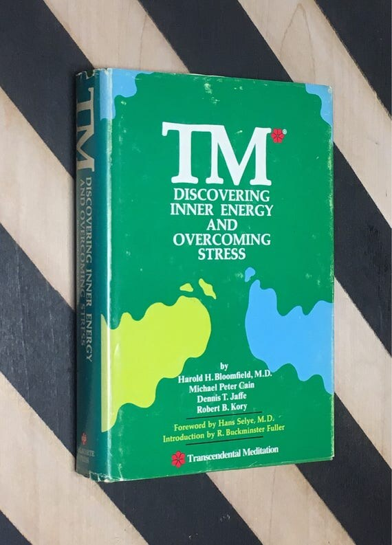 TM: Discovering Inner Energy and Overcoming Stress by Harold H. Bloomfield, M.D., Michael Peter Cain, Dennis T. Jaffe, and Robert Kory