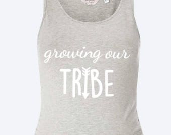 Growing our tribe Maternity vest or tshirt