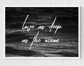 Ocean Print, Love Quote Print, Ocean Photo, Love Quote Art, Ocean Art, Love Print, Love Printable, Love Digital Print, Ocean Printable