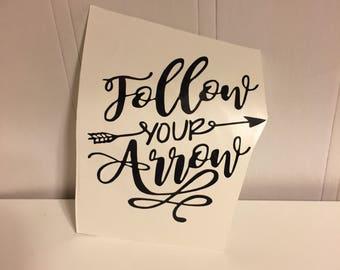 Follow your arrow decal