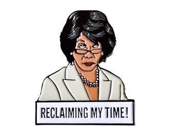 Maxine Waters - Reclaiming My Time Lapel Pin