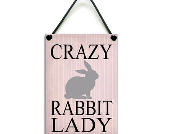 Handmade Wooden ' Crazy Rabbit Lady ' Hanging Sign 247