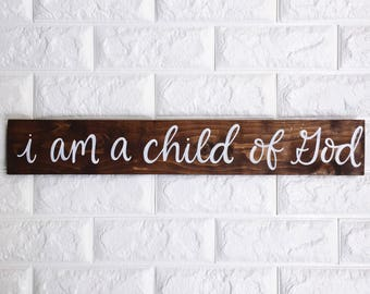 I am a Child of God | Children Sign | Family Sign | Wood Sign | Hand Lettered | Handmade