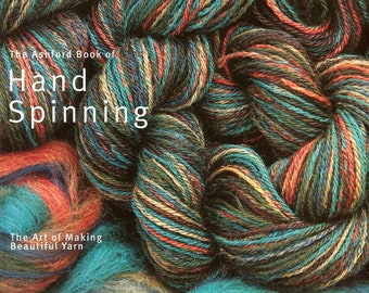 The Ashford Book of Hand Spinning/ Jo Reeves