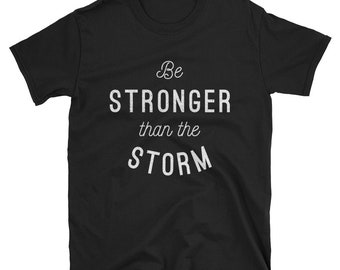 stronger than storm,than the storm,be stronger,be stronger than