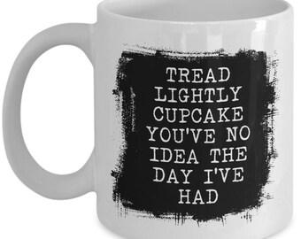 Tread Lightly Cupcake Mug, Tread Lightly, Stressed Out, Nurse Stress, Nurse Life Mug, ICU Nurse Mug, Trauma Nurse Mug, ER Nurse Mug