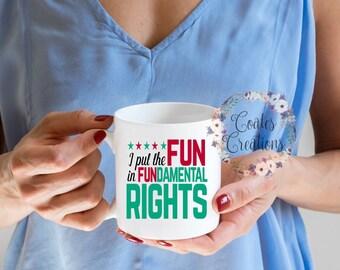 Fundamental rights mug//femminist mug//empowered women//15oz white mug//ceramic mug//dishwasher safe//permanent logo