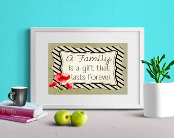 A Family Is a gift that lasts forever, Family Quote, Art Print, Instant Download,Digital  Wall Art,Family Wall Decor