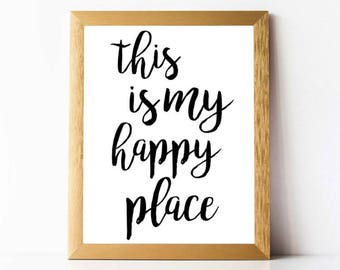 This Is My Happy Place PRINTABLE | My Happy Place Print DIGITAL DOWNLOAD | Printable Quote Wall Art Black & White Home Decor Print Download