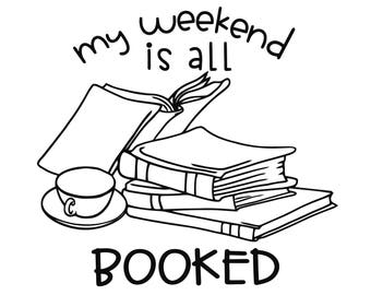 My Weekend Is All Booked SVG Digital Download Cut Files