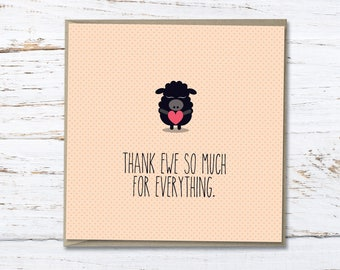 Thank ewe // Thank you card // sill thank you // thank ewe for everything // friends // thank you