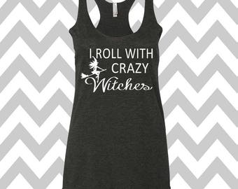 I Roll With Crazy Witches Halloween Tank Top Racerback Wine Drinking Tank Top Halloween Tank Halloween Costume Tank Happy Hallo-Wine Tank