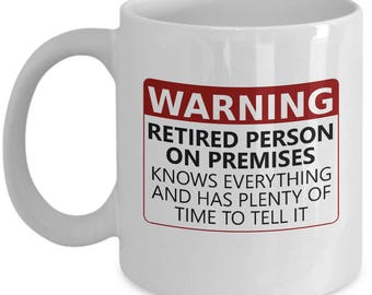Funny Retirement Party Gift - Funny Retirement Mug - Retirement Gift - Retirement Gag Gift - Retiree Present - Warning: Retired Person
