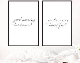 Good morning handsome / good morning beautiful prints / double print / couple print
