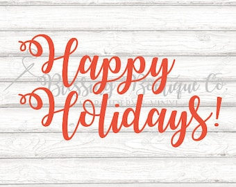 Happy Holidays! SVG - Instant Download - Design for Cricut