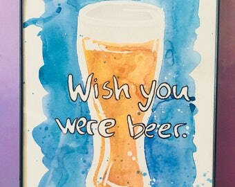 Wish You Were Beer watercolor painting beer wall art