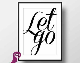 Let Go Print Art   Typography   Motivational Quote   Inspirational Quote   Wall Art   Home Decor   Poster   Printable Art   Digital Prints