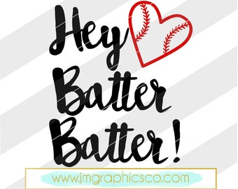 Hey batter batter svg, eps, dxf, png, cricut, cameo, scan N cut, cut file, baseball svg, baseball mom svg, softball svg, softball mom svg