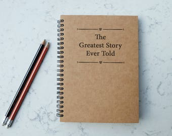 The Greatest Story Ever Told, A5 Journal, notebook, diary, memory book, scrapbook, anniversary, book, gift - 069