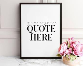 Your Custom Quote Here, Custom Print, Custom Quote Print, Personalized Quote Print, Personalized Quote,Custom Quote Printable,Favorite quote