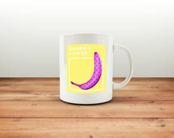Banana Power Mug / Banana Gifts / Funny Mug / Coffee Mug / Funny Coffee Mugs / Office Mug / Quote Mug / Gift for Him or Her / Pop Art Mug