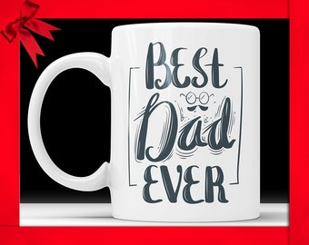 Dad Birthday Mug Best Dad Ever Mug Fathers Day Mug Father Gift Mug Dad Gift Mug Dad Coffee Mug Gift for Dad Best Dad Coffee Mug Fathers Day