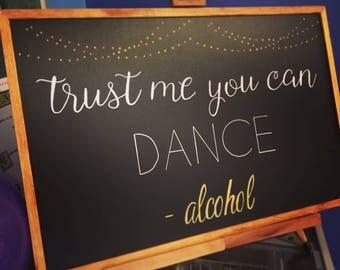 Trust me you can Dance Wedding Chalkboard