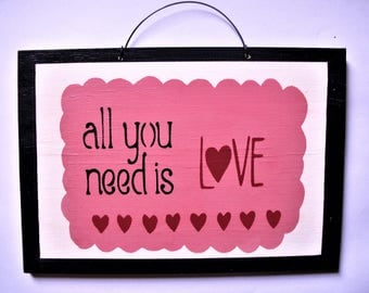 All You Need is LOVE, VALENTINES ,WEDDING, sign,gift