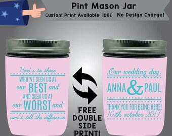 Here's to those who've seen us at Best and Seen us at Worst can't tell the difference Pint Mason Jar Cooler Double Side Print (PMJ W1)