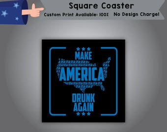 Make America Drunk Again Square Coaster Holidays Single Side Print (C-America01)