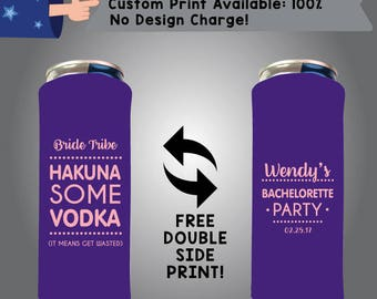 Bride Tribe Hakuna Some Vodka It Means Get Wasted 24 oz Large Can Bachelorette Cooler Double Side Print (24LC-Bachelorette02)