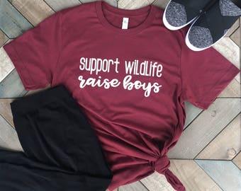 Support Wildlife Raise Boys T Shirt. Mom Shirt. Mom Birthday Gift. Christmas Gift. T Shirt.