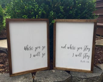 Where you go I will go and where you stay I will say wooden sign