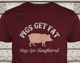 Texas Shirt - Texas Tshirt - Funny Texas Tees - Old Texas Sayings - Texas Humor - Texas Gifts - Small-5XL - Cotton - Pigs Get Fat - TX Tees