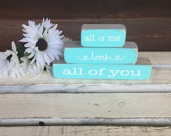 All of Me/Valentines Gift/Wood Valentine Sign/Anniversary Gift/Wedding Gift/All of Me Loves All of You//Country Wood Decor/