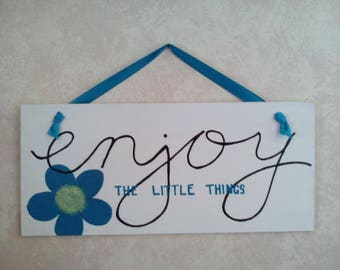Enjoy the Little Things wall hanging