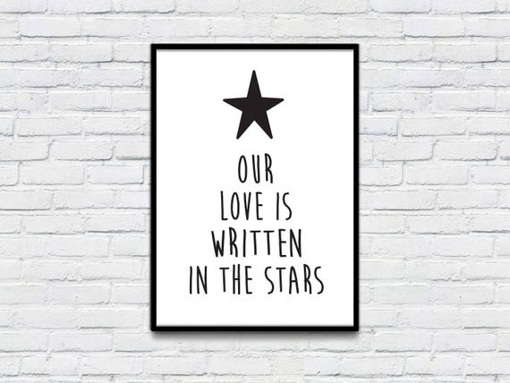Our Love Is Written In The Stars Quote Print Black And White
