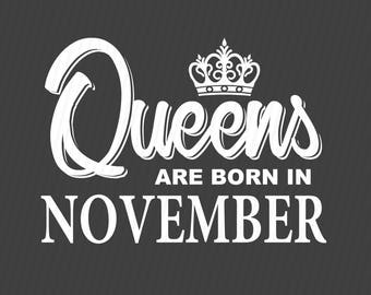 Queens are born in November svg, Birthday svg, Birthday girl svg, Cricut files, Cricut download, Silhouette files, November svg,