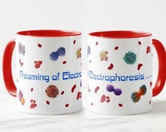 Dreaming of Electrophoresis Mug // Chemistry Mug  // Academic Humor // PhD gift  - 11 or 15oz