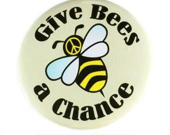 Give Bees a Chance Pin Back Button