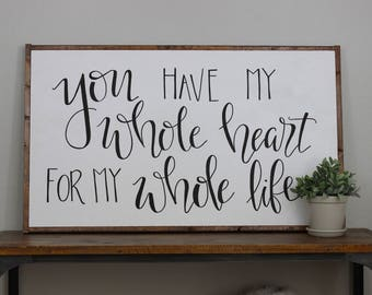you have my whole heart sign - large framed sign - hand lettered sign - fixer upper - hand painted sign - farm house decor