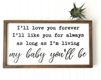 As Long As I'm Living My Baby You'll Be Sign | Nursery Decor | Baby Shower Gift