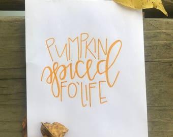 Pumpkin Spiced Fo' Life